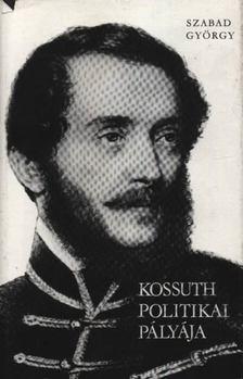 Szabad György - Kossuth politikai pályája [antikvár]
