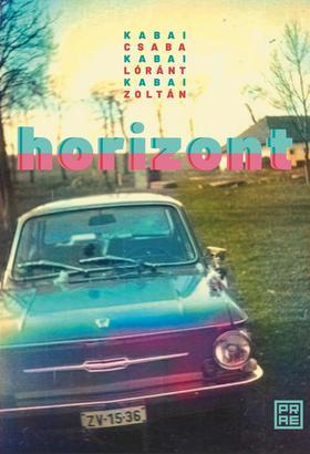 Kabai Csaba - Kabai Lóránt - Kabai Zoltán - Horizont