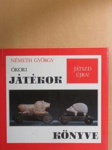 Németh György - Ókori játékok könyve [antikvár]