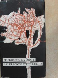 Moldova György - Az elbocsátott légió [antikvár]