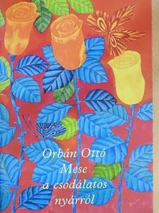 Orbán Ottó - Mese a csodálatos nyárról [antikvár]