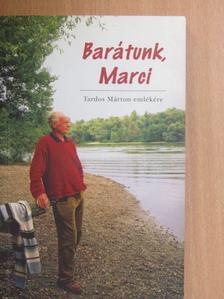 Antal László - Barátunk, Marci [antikvár]