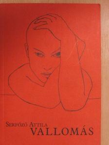 Serfőző Attila - Vallomás [antikvár]
