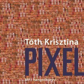 Tóth Krisztina - Pixel - MP3 hangoskönyv