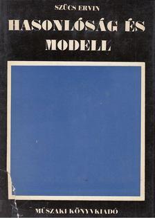 Szűcs Ervin - Hasonlóság és modell [antikvár]