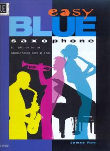 EASY BLUE SAXOPHONE FOR ALTO OR TENOR SAXOPHONE AND PIANO (JAMES RAE)