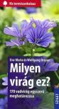 DREYER, EVA-MARIA - DREYER, WOLFGANG - Milyen virág ez? 170 vadvirág egyszerű meghatározása