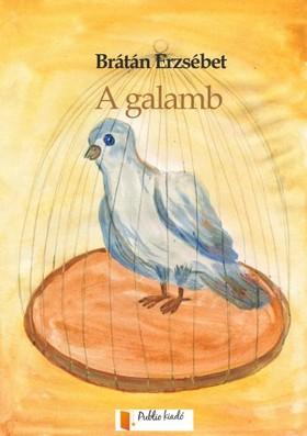 BRÁTÁN ERZSÉBET - A galamb [eKönyv: pdf, epub, mobi]