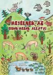 Molnár Sándor - Börcsök Zoltán - Répay Dorottya - Mesélnek az erdők-mezők állatai