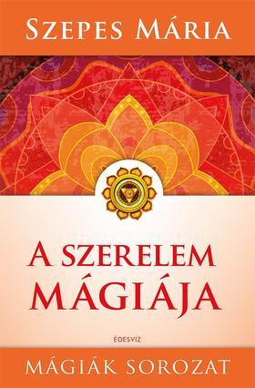 SZEPES MÁRIA - A szerelem mágiája