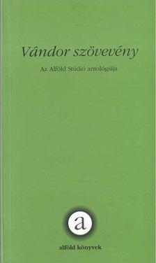 több szerző - Vándor szövevény [antikvár]