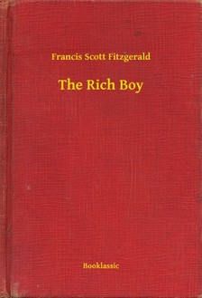F. Scott Fitzgerald - The Rich Boy [eKönyv: epub, mobi]