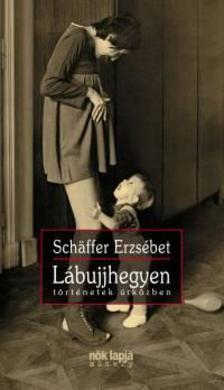 Schäffer Erzsébet - Lábujjhegyen