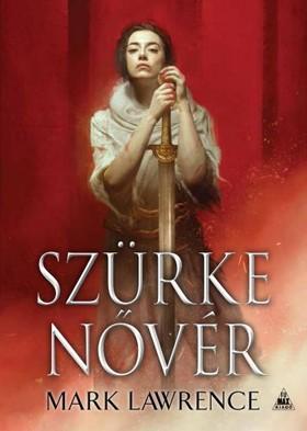 Mark Lawrence - Szürke nővér - Az Ős könyve-trilógia 2. kötete [eKönyv: epub, mobi]