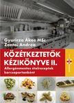 Gyuricza Á.-Zentai A. - Közétkeztetők kézikönyve 2. Allergénmentes ételreceptek korcsoportonként