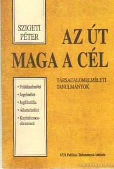 Szigeti Péter - Az út maga a cél [antikvár]