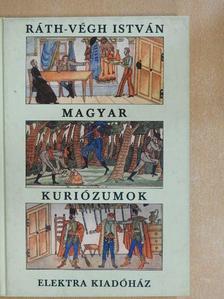 Ráth-Végh István - Magyar kuriózumok [antikvár]