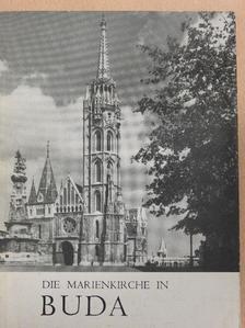 Entz Géza - Die Marienkirche (Matthiaskirche) und die Fischerbastei auf dem Burgberg von Buda [antikvár]