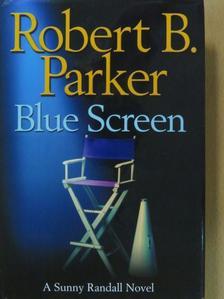 Robert B. Parker - Blue Screen [antikvár]