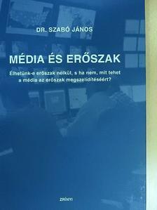 Dr. Szabó János - Média és erőszak [antikvár]