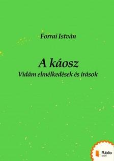 István Forrai - A káosz [eKönyv: pdf, epub, mobi]