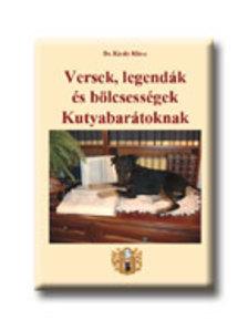 Dr. Király Klára - Versek, legendák és bölcsességek Kutyabarátoknak ###