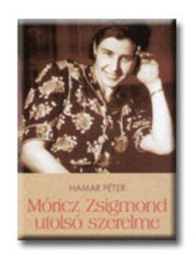 PÉTER, HAMAR - Móricz Zsigmond utolsó szerelme