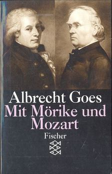 GOES, ALBRECHT - Mit Mörike und Mozart [antikvár]