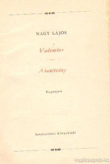 Nagy Lajos - Vadember/A tanítvány [antikvár]