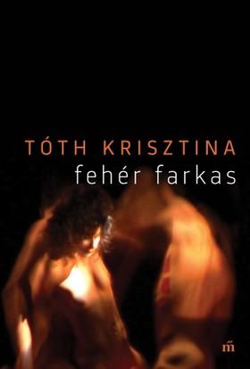 Tóth Krisztina - Fehér farkas [eKönyv: epub, mobi]