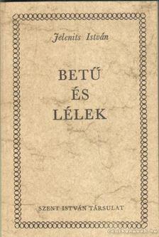 Jelenits István - Betű és lélek [antikvár]