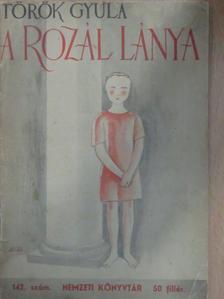 Török Gyula - A Rozál lánya [antikvár]