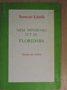 Szenczei László - Nem mindenki jut el Floridába [antikvár]