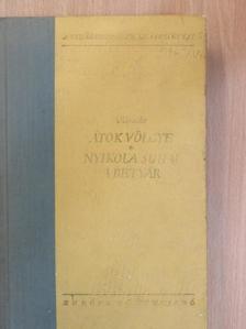 Ivan Olbracht - Átok völgye/Nyikola Suhaj, a betyár [antikvár]
