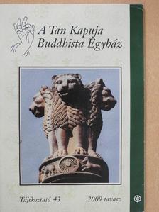 Agócs Tamás - A Tan Kapuja Buddhista Egyház 2009. tavasz [antikvár]