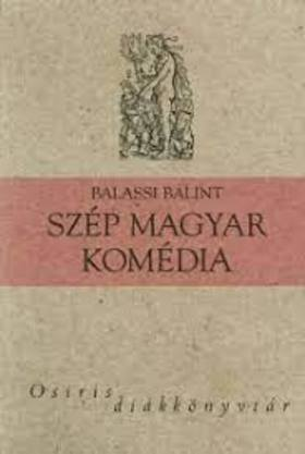 BALASSI BÁLINT - SZÉP MAGYAR KOMÉDIA - OSIRIS DIÁKKÖNYVTÁR -