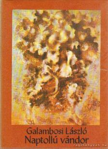 Galambosi László - Naptollú vándor [antikvár]