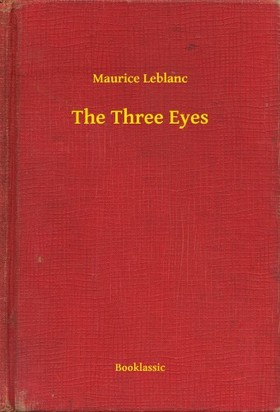Maurice Leblanc - The Three Eyes [eKönyv: epub, mobi]