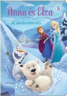 Disney - ANNA ÉS ELZA 5. - A MEDVEBŰVÖLŐ