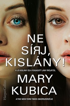Mary Kubica - Ne sírj, kislány!  [eKönyv: epub, mobi]