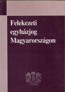 Bokor Tamás - Felekezeti egyházjog Magyarországon [antikvár]