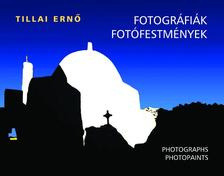 Tillai Ernő - Fotográfiák, fotófestmények