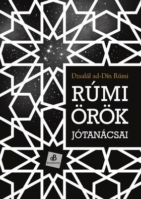 Dzsalál ad-Dín Rúmi - Rúmi örök jótanácsai [eKönyv: epub, mobi]