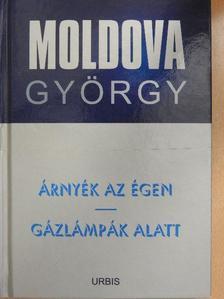 Moldova György - Árnyék az égen/Gázlámpák alatt [antikvár]