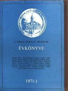 Bálint Csanád - A Móra Ferenc Múzeum Évkönyve 1971/1 [antikvár]