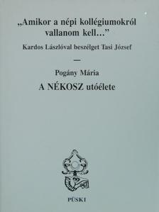 """Kardos László - """"Amikor a népi kollégiumokról vallanom kell...""""/A NÉKOSZ utóélete [antikvár]"""