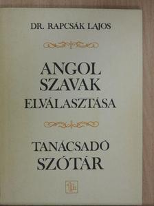 Dr. Rapcsák Lajos - Angol szavak elválasztása [antikvár]