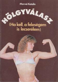 Morvai Katalin - Hölgyválasz [antikvár]