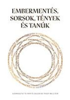 Hantó Zsuzsa - Tassy- Becz Éva szerkesztette - EMBERMENTÉS, SORSOK, TÉNYEK ÉS TANÚK