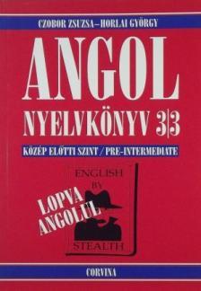 Czobor Zsuzsa - Horlai György - ANGOL NYELVKÖNYV 3/3 KÖZÉP ELŐTTI SZINT - LOPVA ANGOLUL